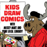 Mickey Mart Teams-Up With Local Libraries to Teach Kids How To Draw Comics!